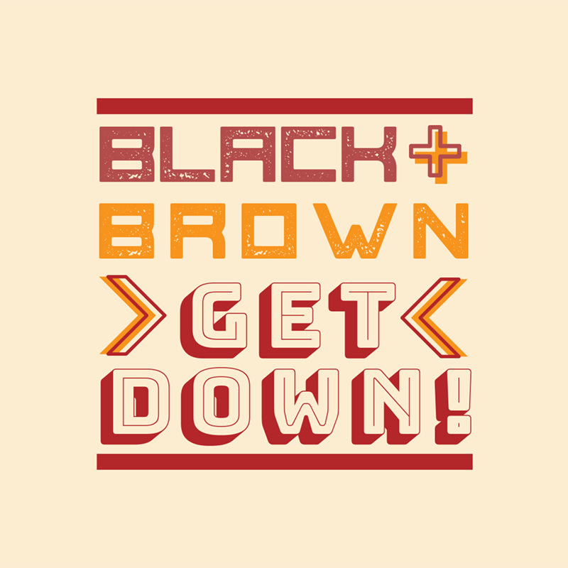 #BlackAndBrownGetDown!