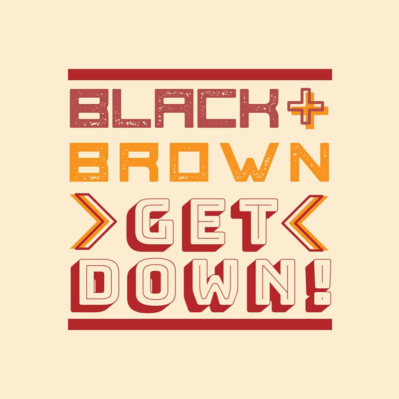 #BlackAndBrownGetDown!
